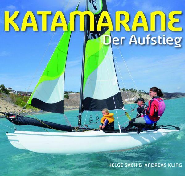 Katamarane - Der Aufstieg - Helge Sach, Andreas Kling
