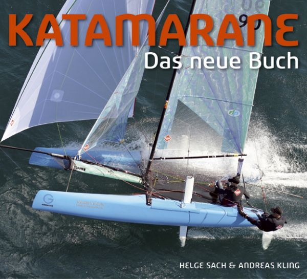 Katamarane - Das neue Buch / Helge Sach und Andreas Kling